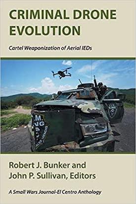 smallwarsjournal.com - Criminal Drone Evolution: Cartel Weaponization of Aerial IEDs
